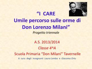 """""""I  CARE   Umile percorso sulle orme di Don Lorenzo  Milani """" Progetto triennale"""