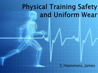Physical Training Safety and Uniform Wear