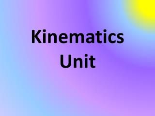 Kinematics Unit