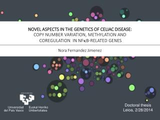 NOVEL  ASPECTS IN THE GENETICS OF CELIAC DISEASE: COPY  NUMBER VARIATION, METHYLATION AND