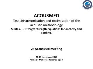 2�  AcousMed meeting 20-24  November  2010 Palma de Mallorca, Baleares,  Spain