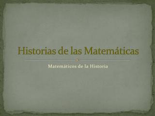 Historias  de las Matemáticas