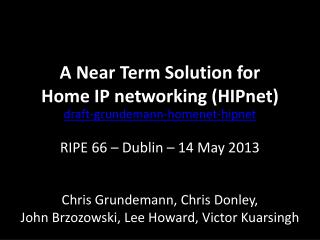 A Near Term Solution for  Home IP networking ( HIPnet )
