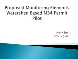 Proposed Monitoring Elements  Watershed Based MS4 Permit Pilot