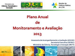Plano Anual  de  Monitoramento e Avaliação  2013