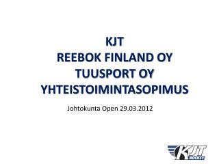 KJT  REEBOK FINLAND OY  TUUSPORT OY Y HTEISTOIMINTASOPIMUS
