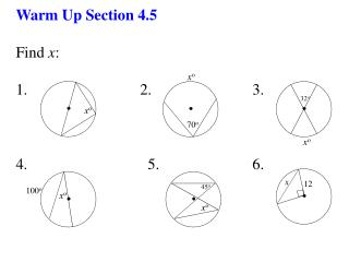 Warm Up Section 4.5  Find  x : 1.                             2.                          3.