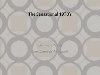 The Sensational 1970�s
