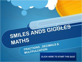 SMILES ANDS GIGGLES MATHS