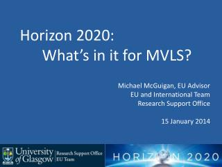 Horizon 2020: 	What's in it for MVLS?