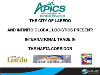 THE CITY OF LAREDO AND INFINITO GLOBAL LOGISTICS PRESENT: INTERNATIONAL TRADE IN