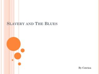 Slavery and The Blues