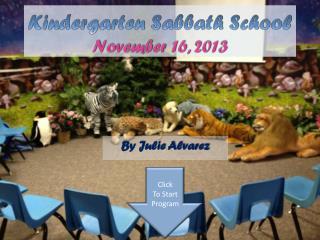 Kindergarten  Sabbath School November  16,  2013