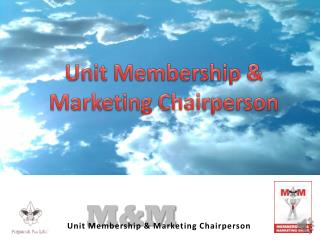 Unit Membership & Marketing Chairperson