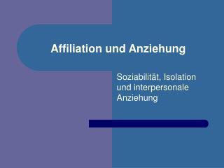 Affiliation und Anziehung