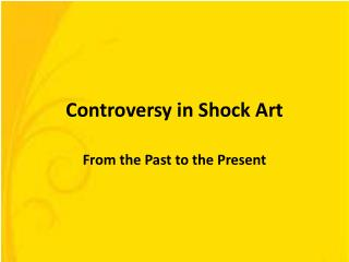 Controversy in Shock Art