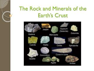 The Rock and Minerals of the Earth's Crust