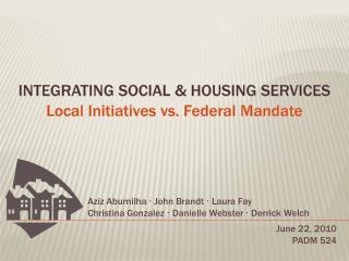 INTEGRATING SOCIAL & HOUSING SERVICES
