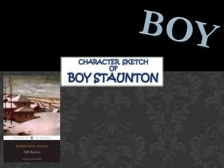 Character  sketch of Boy staunton