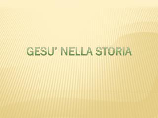 GESU' NELLA STORIA
