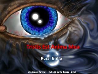 Tristis Est  Anima Mea