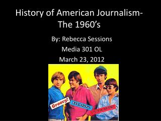 History of American Journalism- The 1960's