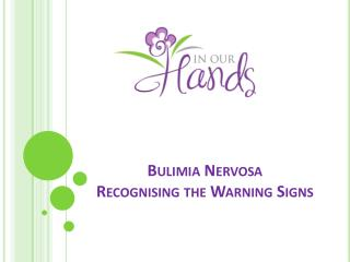 Bulimia Nervosa Recognising the Warning Signs