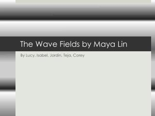The Wave Fields by Maya Lin