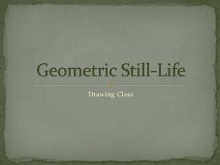 Geometric Still-Life