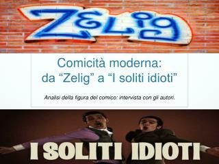 """Comicità moderna:  da """"Zelig"""" a """"I soliti idioti"""""""