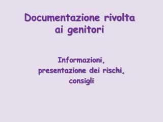 Documentazione rivolta  ai genitori