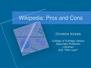 Wikipedia: Pros and Cons Christine Kickels