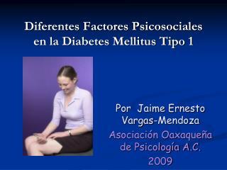 Diferentes Factores Psicosociales  en la Diabetes Mellitus Tipo 1