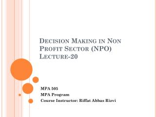 Decision Making in Non Profit Sector (NPO) Lecture-20