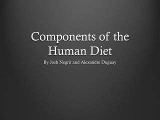 Components of the Human Diet