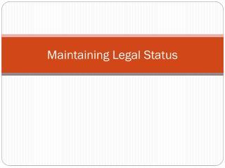 Maintaining Legal Status