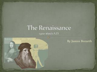 The Renaissance 1400-1600's A.D.