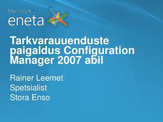 Tarkvarauuenduste paigaldus  Configuration Manager 2007  abil