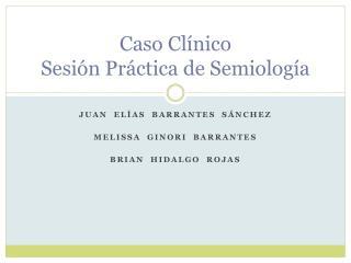 Caso Clínico Sesión Práctica de Semiología