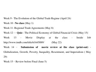 Week 9 - The Evolution of the Global Trade Regime (April 24)   Week 10 – No class  (May 1)