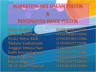 MARKETING MIX DALAM POLITIK & pentingnya IMAGE POLITIK