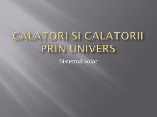 Calatori si calatorii prin univers