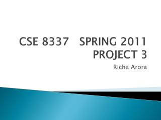 CSE 8337   SPRING 2011  PROJECT 3