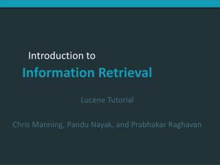 Lucene  Tutorial  Chris Manning, Pandu  Nayak, and  Prabhakar Raghavan