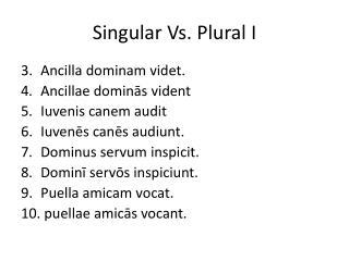 Singular Vs. Plural I
