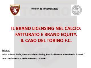 IL BRAND LICENSING NEL CALCIO: FATTURATO E BRAND EQUITY.  IL CASO DEL TORINO F.C.