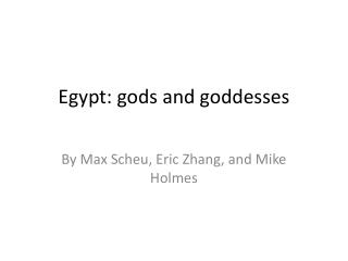 Egypt: gods and goddesses