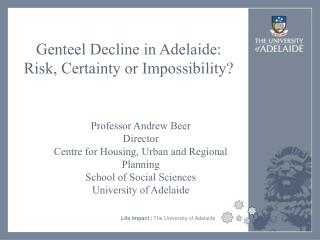 Genteel Decline in Adelaide:  Risk, Certainty or Impossibility?