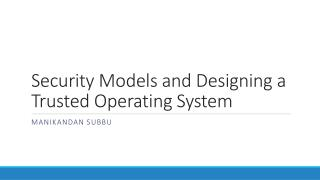 Security Models and Designing a Trusted Operating System