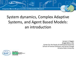 System dynamics, Complex Adaptive Systems, and Agent Based Models: an introduction